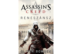Oliver Bowden - Assassin s Creed - Reneszánsz