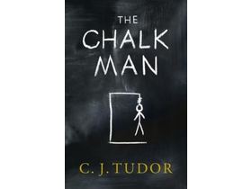 C. J. Tudor - The Chalk Man
