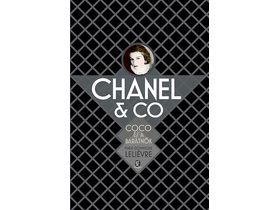 Marie-Dominique Leliévre - Chanel & Co. Coco és a barátnők