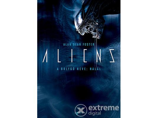 bc0a19d8ba Tim Lebbon - Alien - Invázió | Extreme Digital